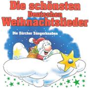 Die Schonsten Deutschen Weinachtslieder - Die Zurcher Sangerknaben - Die Zurcher Sangerknaben