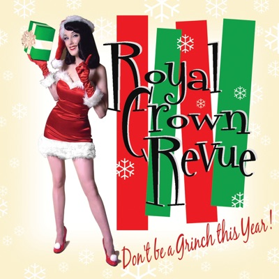 Don't Be a Grinch This Year - Royal Crown Revue