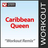 Caribbean Queen (Workout Remix)