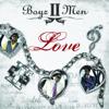 Love (Bonus Track Edition) - Boyz II Men