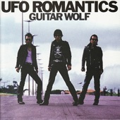 Guitar Wolf - UFO Romantics