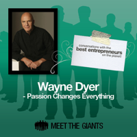 Dr. Wayne W. Dyer - Wayne Dyer - Passion Changes Everything: Conversations with the Best Entrepreneurs on the Planet artwork