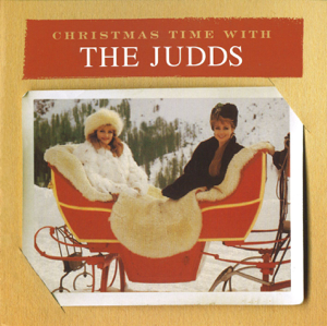 The Judds - Santa Claus Is Comin' to Town