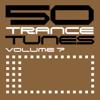 50 Trance Tunes, Vol. 7 - Various Artists