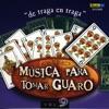 Guaro - De Traga en Traga