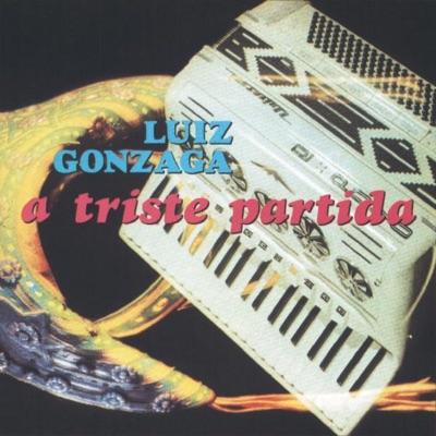 A Triste Partida - Luiz Gonzaga