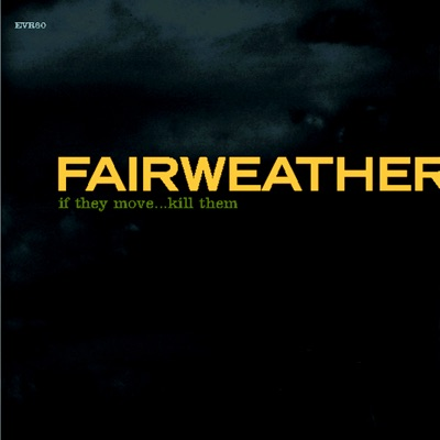 If They Move... Kill Them - Fairweather