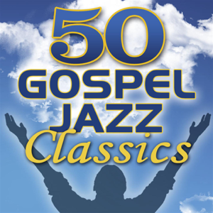 Smooth Jazz All Stars - 50 Gospel Jazz Classics