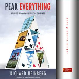 Peak Everything: Waking Up to the Century of Declines (Unabridged) audiobook