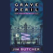 Grave Peril: The Dresden Files, Book 3 (Unabridged)