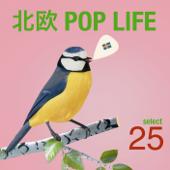 北欧 POP LIFE ~スウェディッシュ・ポップ・セレクト25~