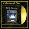 Coleccion de Oro: Willy Chirino