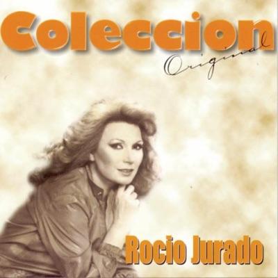 Coleccion Original: Rocío Jurado - Rocío Jurado