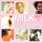 MILK BOSSA BEST2