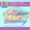 Louise L. Hay - Self-Healing: Creating Your Health artwork