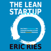 Eric Ries - The Lean Startup: How Today's Entrepreneurs Use Continuous Innovation to Create Radically Successful Businesses (Unabridged) artwork