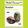 Natasha Bershadski - Michel Thomas Method: Russian Introductory Course (Unabridged) [Unabridged Nonfiction]  artwork