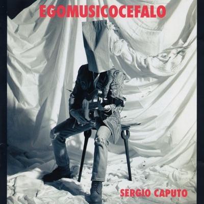 Egomusicocefalo - Sergio Caputo
