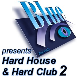 Blue Records Presents Hard House & Hard Club 2 by Various Artists