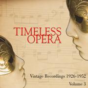 Timeless Opera Vintage Recordings 1926-1952 Vol 3 - Various Artists - Various Artists