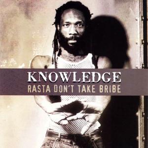 Knowledge - Rasta Don't Take Bribe