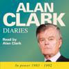 Alan Clark - The Alan Clark Diaries: In Power 1983-1992 artwork