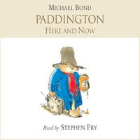 Michael Bond - Paddington Here and Now (Unabridged) artwork
