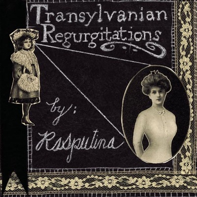 Transylvanian Regurgitations - EP - Rasputina