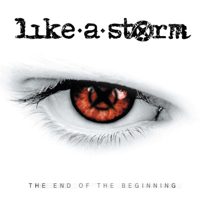 The End of the Beginning - Like A Storm