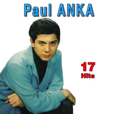 17 Hits: Paul Anka - Paul Anka
