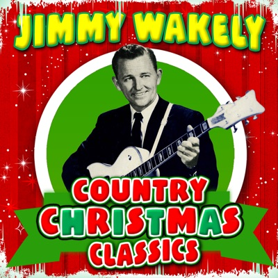 Country Christmas Classics - Jimmy Wakely