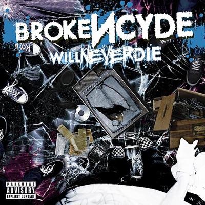 Will Never Die - Brokencyde