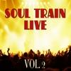 Soul Train Live Vol. 2
