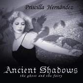 Priscilla Hernandez - Ancient Shadow