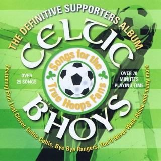 Celtic Bhoys The Supporters Album