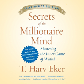 Secrets of the Millionaire Mind: Mastering the Inner Game of Wealth audiobook