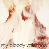 My Bloody Valentine - (When You Wake) You're Still In a Dream