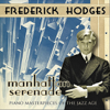 Manhattan Serenade: Piano Masterpieces Of The Jazz Age - Frederick Hodges