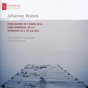 The Schubert Ensemble & William Howard - Brahms: Piano Quintet in F Minor, Three Intermezzi & Intermezzo No. 2 in A Major