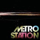 Metro Station - Now That We're Done (Album Version)