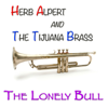 Herb Alpert & The Tijuana Brass - The Lonely Bull (El Solo Toro) artwork