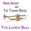 Herb Alpert & The Tijuana Brass - The Lonely Bull (El Solo Toro) artwork