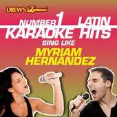 Drew's Famous #1 Latin Karaoke Hits: Sing like Myriam Hernandez