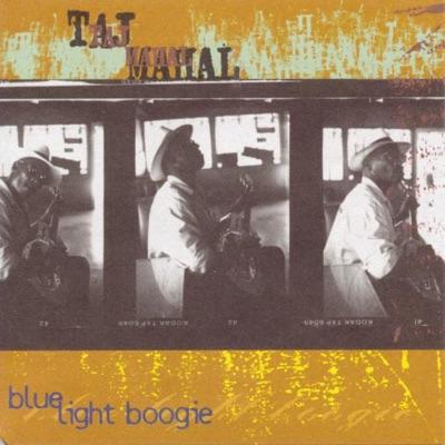 Blue Light Boogie - Taj Mahal