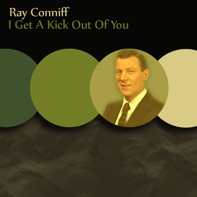 I Get a Kick Out of You - Ray Conniff