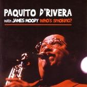 Paquito D'Rivera - Who's Smoking?