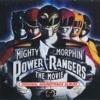 Mighty Morphin Power Rangers: The Movie (Original Soundtrack Album)