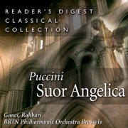 Reader's Digest Classical Collection: Puccini: Suor Angelica - Miriam Gauci, Alexander Rahbari, Brtn Philharmonic Orchestra, Brussels & Jaak Gregoor Chorus - Miriam Gauci, Alexander Rahbari, Brtn Philharmonic Orchestra, Brussels & Jaak Gregoor Chorus