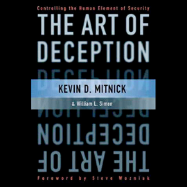 The Art of Deception: Controlling the Human Element of Security (Unabridged) audiobook