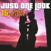 Just One Look - 16 Songs of Love